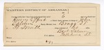 1889 July 10: Voucher, U.S. v. Henry Effert, assault with intent to kill ; includes cost of mileage and feeding prisoner; attached is letter of certification; James Brizzolara, commissioner; John Salmon, deputy marshal; Mike Woods, posse comitatus; Bart Salmon, guard; Wesley Anderson, George Sedeer, witnesses